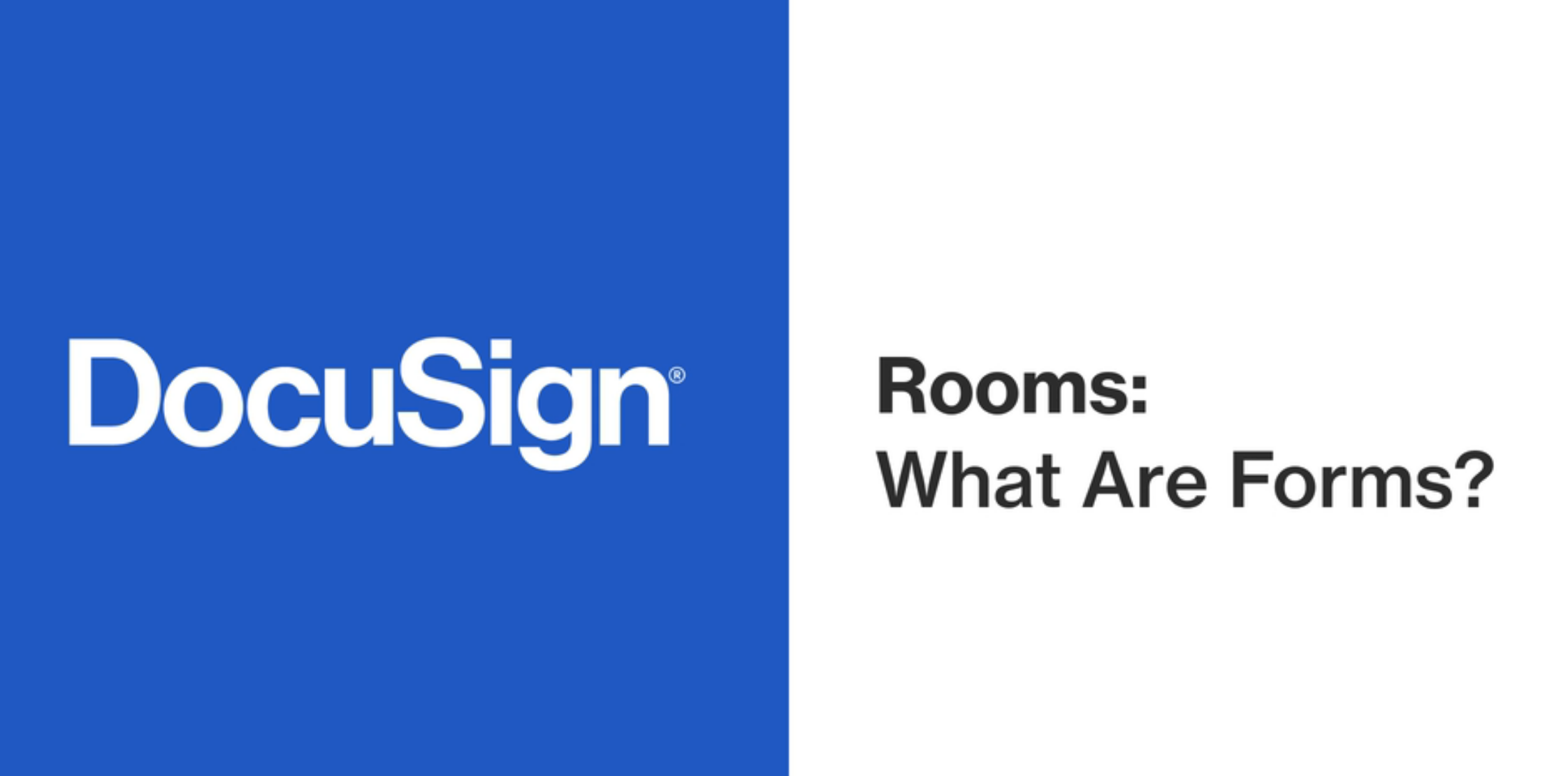 DocuSign Rooms: What are Forms?