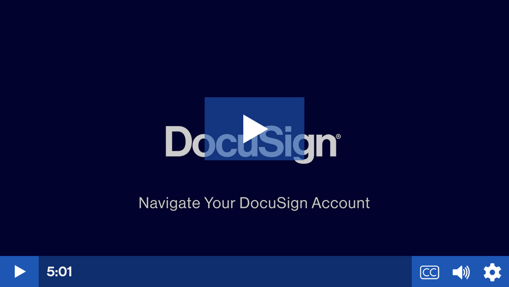 Play video: Navigate Your DocuSign Account