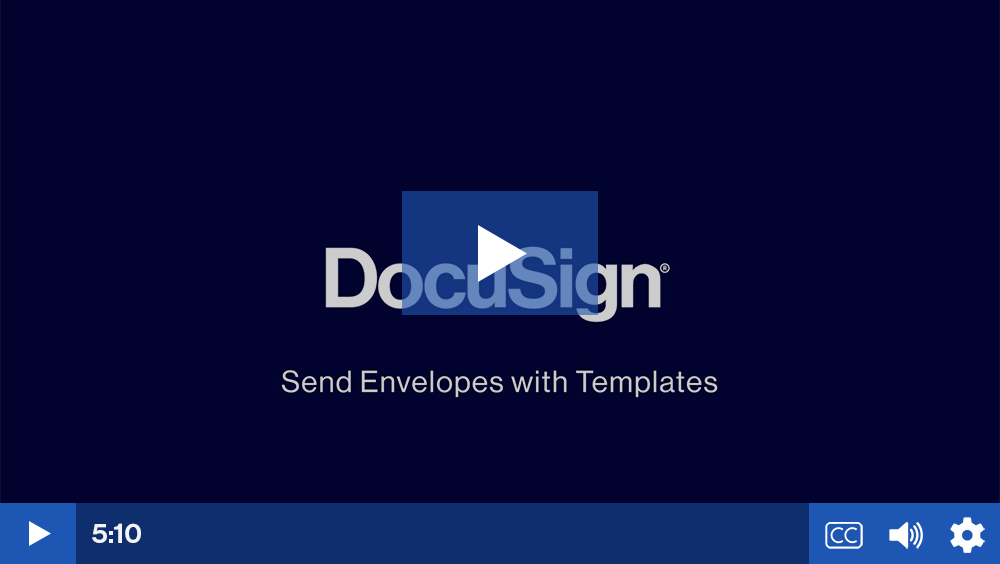 Play video: Send Envelopes with Templates